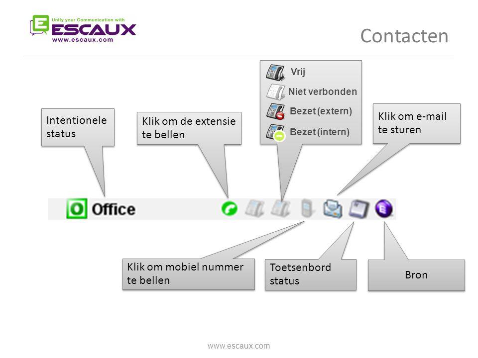 Klik om e-mail te sturen Contacten www.escaux.com Vrij Niet verbonden Bezet (extern) Bron Klik om mobiel nummer te bellen Klik om de extensie te belle