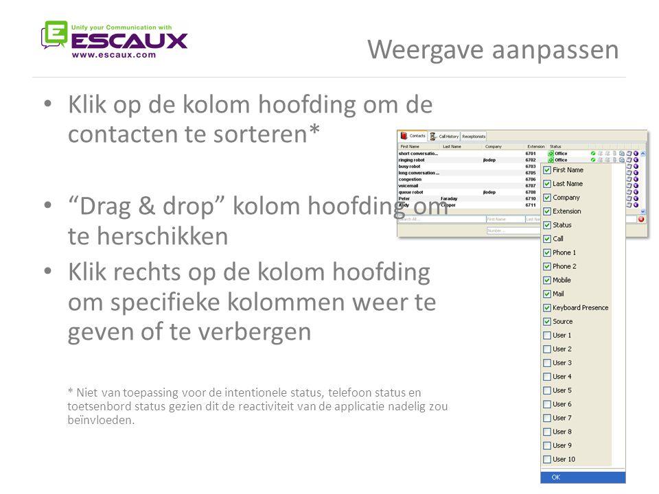 """Weergave aanpassen • Klik op de kolom hoofding om de contacten te sorteren* • """"Drag & drop"""" kolom hoofding om te herschikken • Klik rechts op de kolom"""