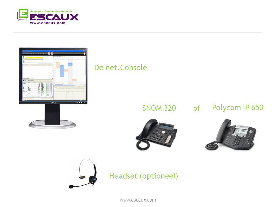De net.Console  Headset (optioneel)  SNOM 320 Polycom IP 650 of