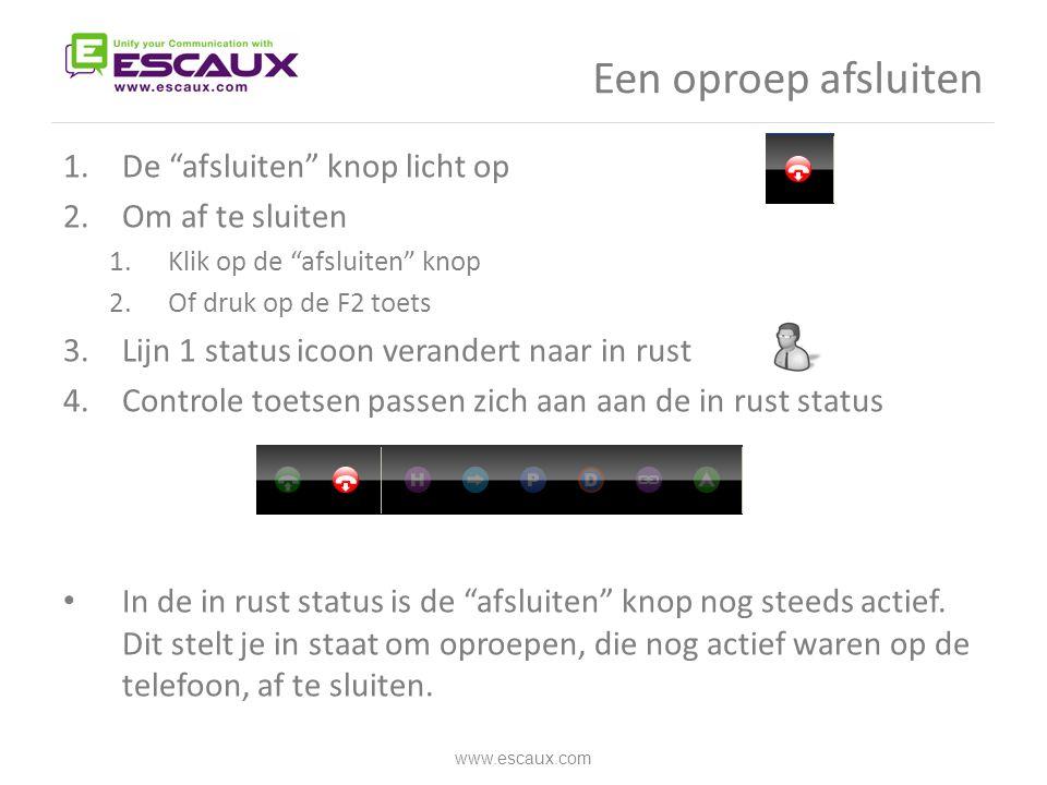 """Een oproep afsluiten 1.De """"afsluiten"""" knop licht op 2.Om af te sluiten 1.Klik op de """"afsluiten"""" knop 2.Of druk op de F2 toets 3.Lijn 1 status icoon ve"""