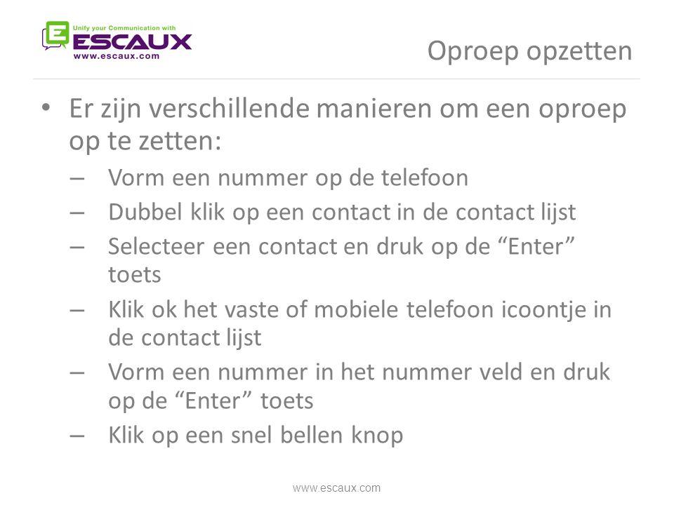 Oproep opzetten • Er zijn verschillende manieren om een oproep op te zetten: – Vorm een nummer op de telefoon – Dubbel klik op een contact in de conta