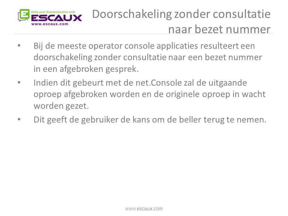 Doorschakeling zonder consultatie naar bezet nummer • Bij de meeste operator console applicaties resulteert een doorschakeling zonder consultatie naar