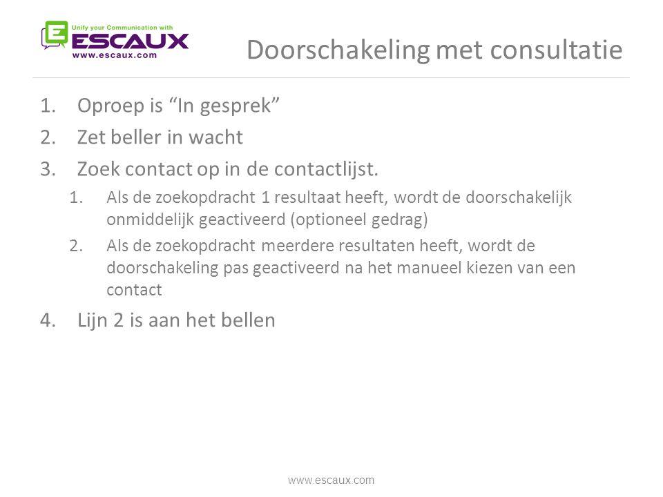 """Doorschakeling met consultatie 1.Oproep is """"In gesprek"""" 2.Zet beller in wacht 3.Zoek contact op in de contactlijst. 1.Als de zoekopdracht 1 resultaat"""
