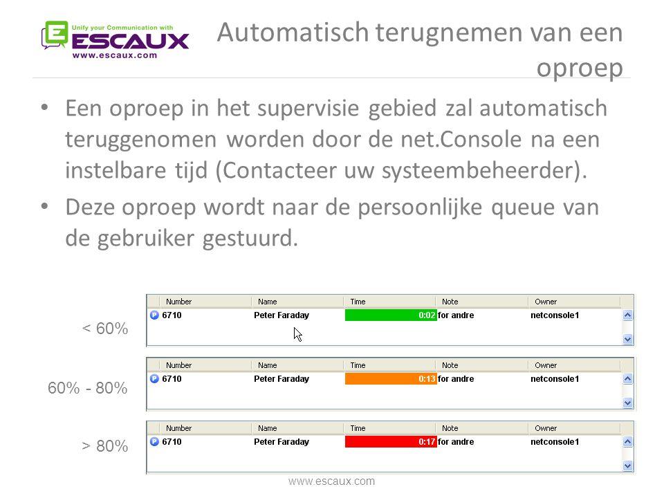 Automatisch terugnemen van een oproep • Een oproep in het supervisie gebied zal automatisch teruggenomen worden door de net.Console na een instelbare