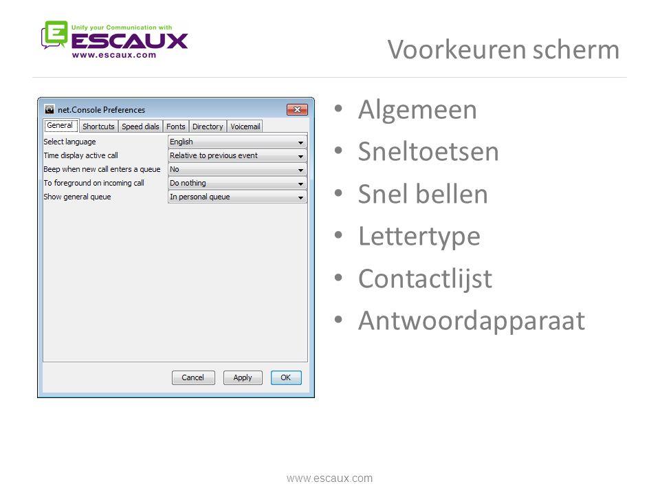 Voorkeuren scherm • Algemeen • Sneltoetsen • Snel bellen • Lettertype • Contactlijst • Antwoordapparaat www.escaux.com