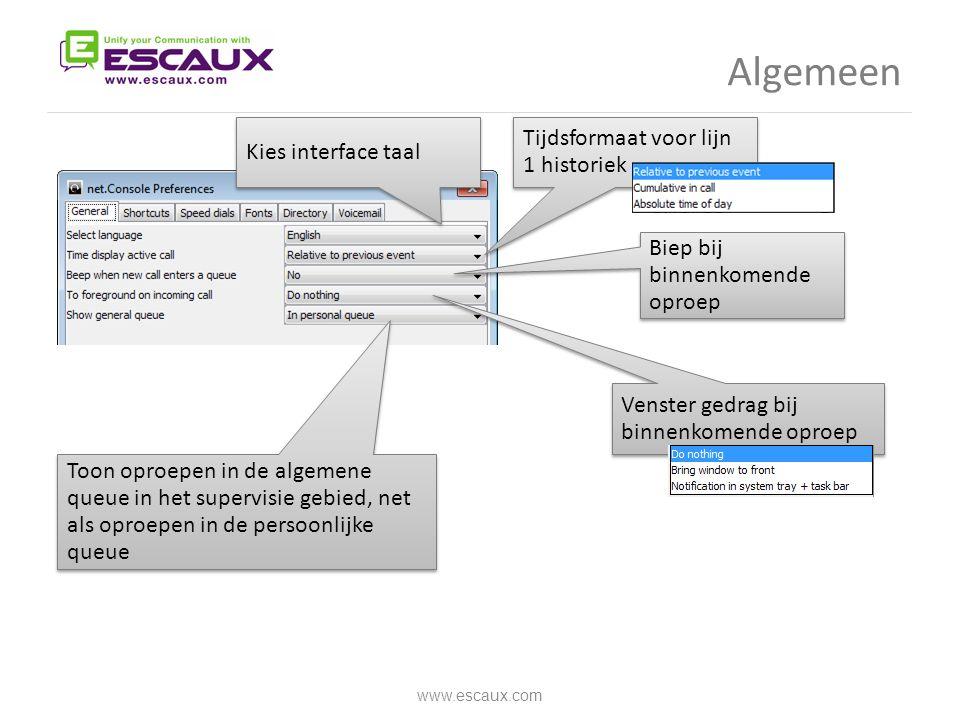 Algemeen www.escaux.com Kies interface taal Tijdsformaat voor lijn 1 historiek Venster gedrag bij binnenkomende oproep Toon oproepen in de algemene qu