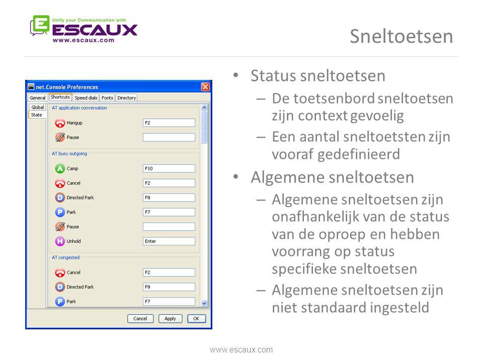 Sneltoetsen • Status sneltoetsen – De toetsenbord sneltoetsen zijn context gevoelig – Een aantal sneltoetsten zijn vooraf gedefinieerd • Algemene snel