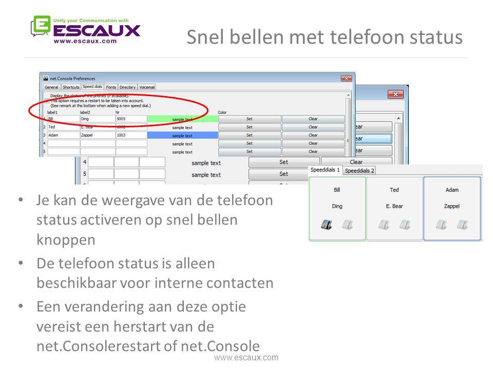 Snel bellen met telefoon status • Je kan de weergave van de telefoon status activeren op snel bellen knoppen • De telefoon status is alleen beschikbaa