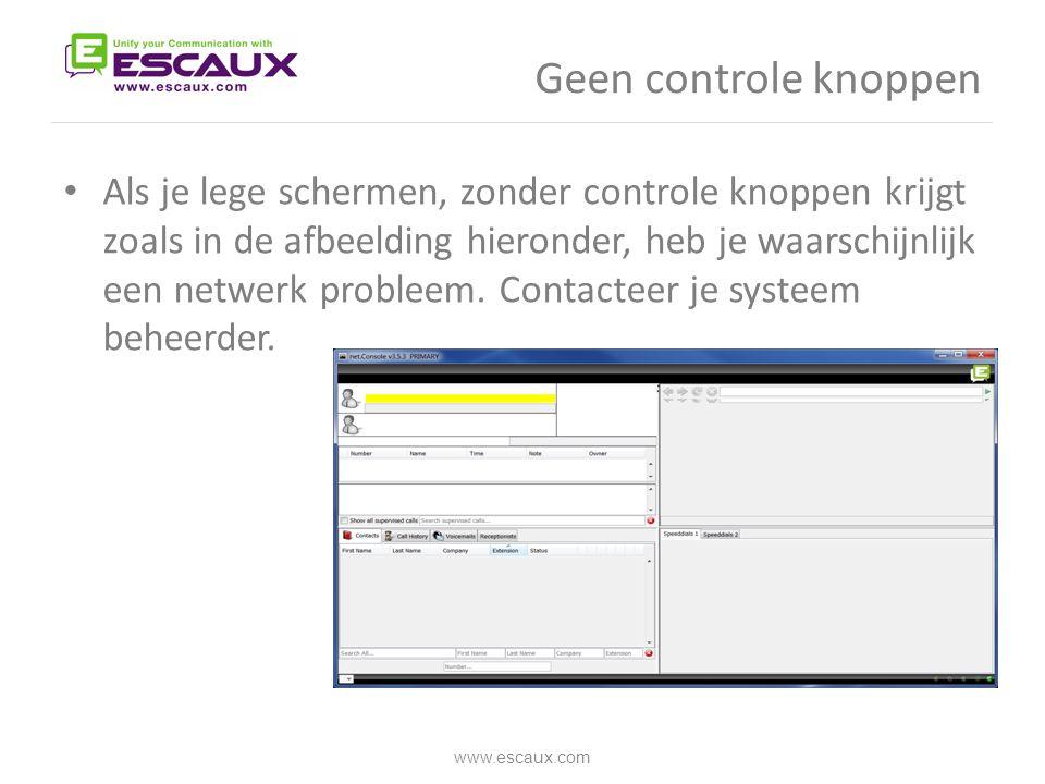 Geen controle knoppen www.escaux.com • Als je lege schermen, zonder controle knoppen krijgt zoals in de afbeelding hieronder, heb je waarschijnlijk ee