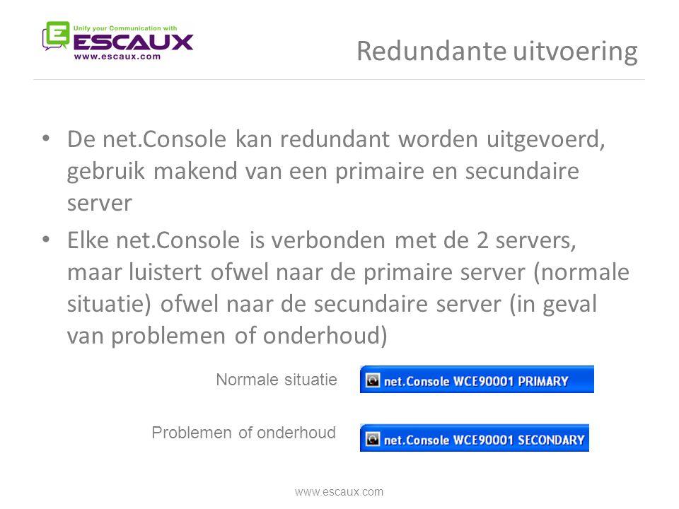 Redundante uitvoering • De net.Console kan redundant worden uitgevoerd, gebruik makend van een primaire en secundaire server • Elke net.Console is ver