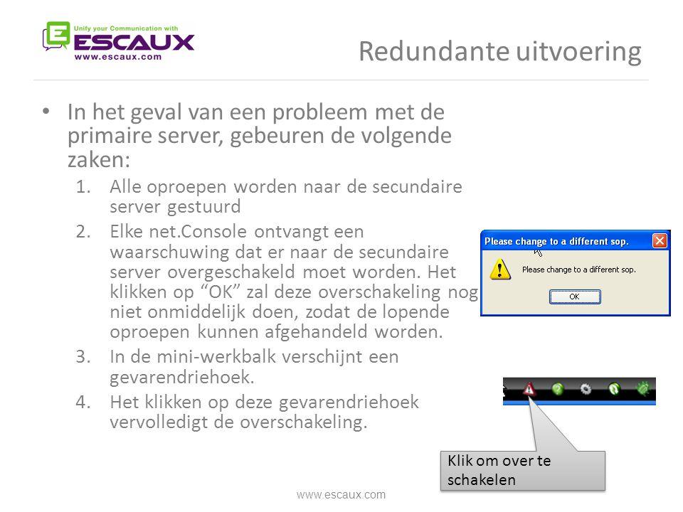 Redundante uitvoering • In het geval van een probleem met de primaire server, gebeuren de volgende zaken: 1.Alle oproepen worden naar de secundaire se