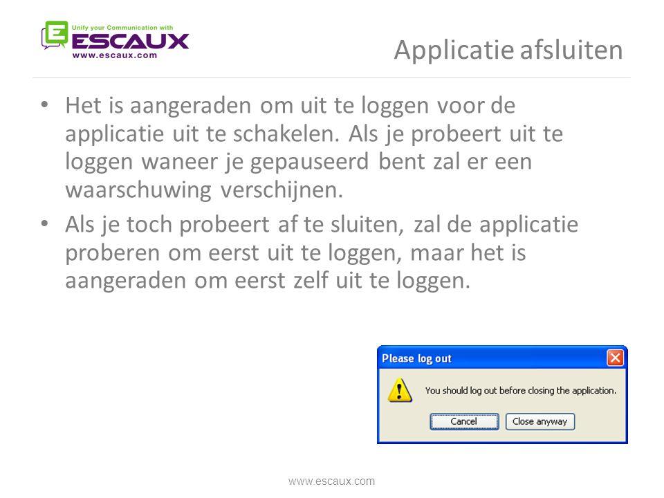 Applicatie afsluiten • Het is aangeraden om uit te loggen voor de applicatie uit te schakelen. Als je probeert uit te loggen waneer je gepauseerd bent