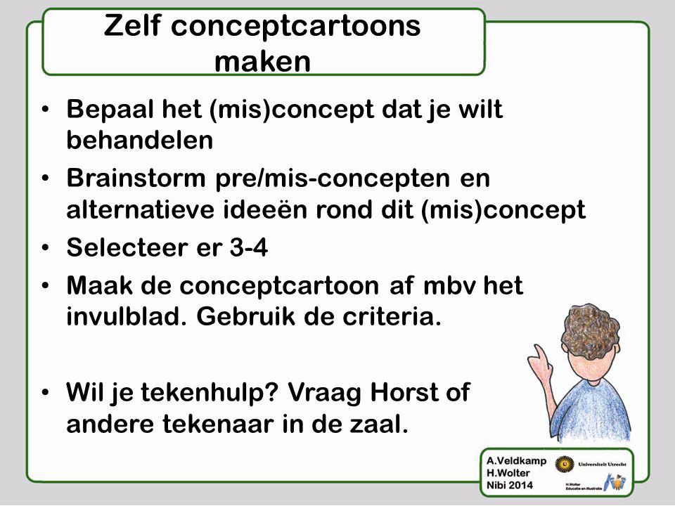 Zelf conceptcartoons maken • Bepaal het (mis)concept dat je wilt behandelen • Brainstorm pre/mis-concepten en alternatieve ideeën rond dit (mis)concep