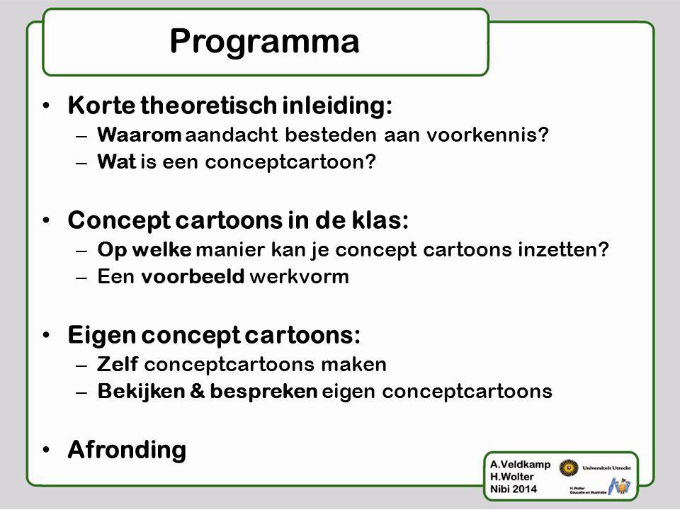 Programma • Korte theoretisch inleiding: – Waarom aandacht besteden aan voorkennis? – Wat is een conceptcartoon? • Concept cartoons in de klas: – Op w