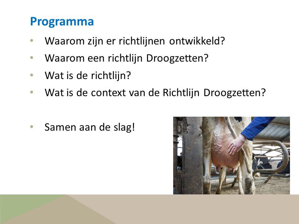Programma • Waarom zijn er richtlijnen ontwikkeld? • Waarom een richtlijn Droogzetten? • Wat is de richtlijn? • Wat is de context van de Richtlijn Dro