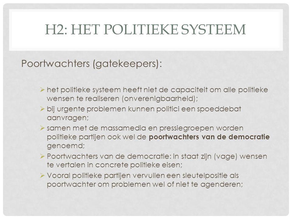 Poortwachters (gatekeepers):  het politieke systeem heeft niet de capaciteit om alle politieke wensen te realiseren (onverenigbaarheid);  bij urgent