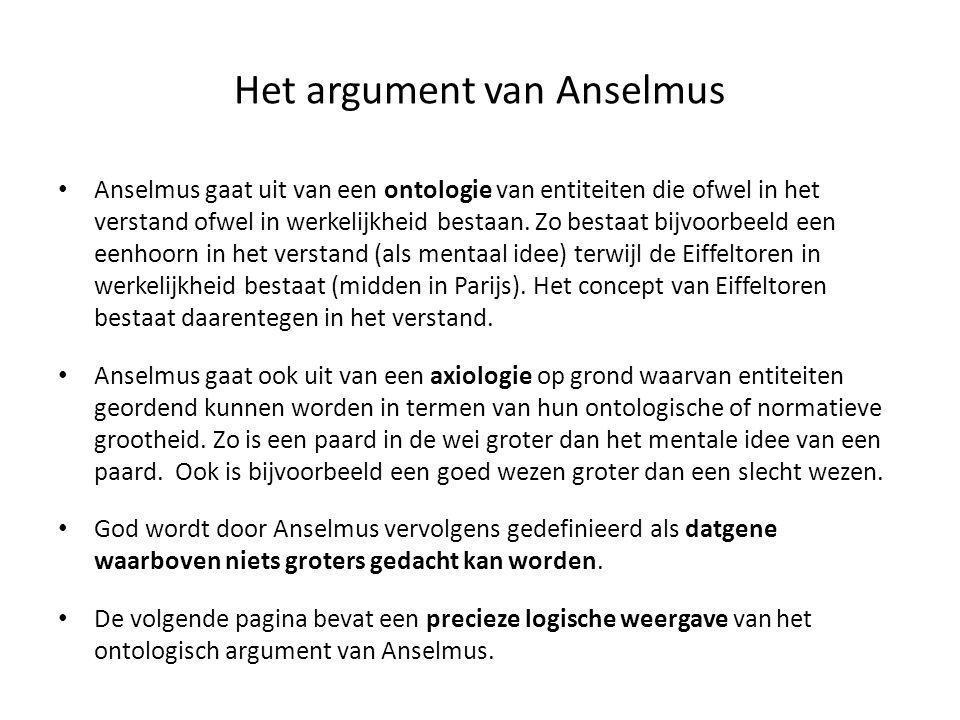 Het argument van Anselmus • Anselmus gaat uit van een ontologie van entiteiten die ofwel in het verstand ofwel in werkelijkheid bestaan. Zo bestaat bi