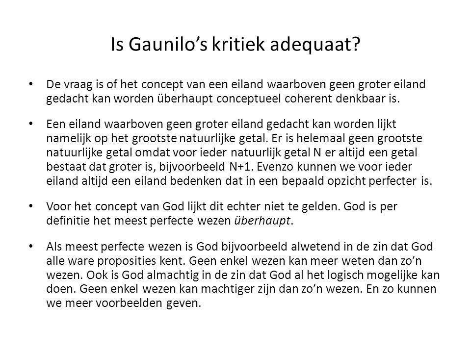 Is Gaunilo's kritiek adequaat? • De vraag is of het concept van een eiland waarboven geen groter eiland gedacht kan worden überhaupt conceptueel coher