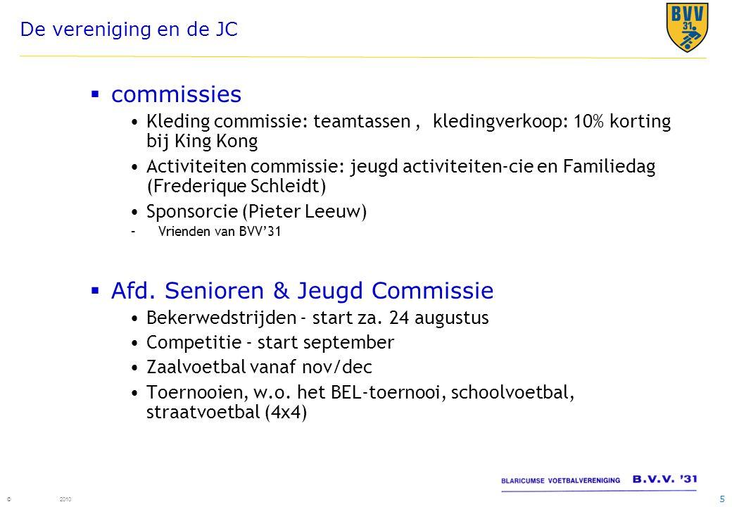 16 © 2010 De D sectie  Dit jaar 5 D teams.D1 is selectie.