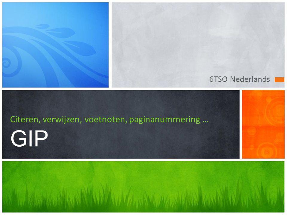 6TSO Nederlands Citeren, verwijzen, voetnoten, paginanummering … GIP