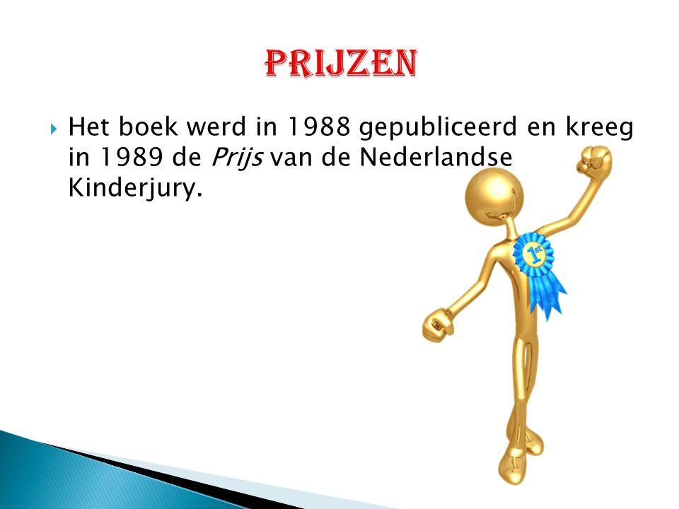  Het boek werd in 1988 gepubliceerd en kreeg in 1989 de Prijs van de Nederlandse Kinderjury.