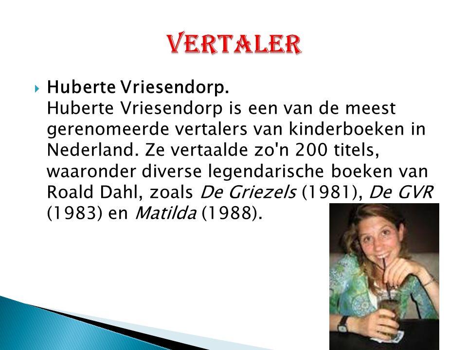  Huberte Vriesendorp. Huberte Vriesendorp is een van de meest gerenomeerde vertalers van kinderboeken in Nederland. Ze vertaalde zo'n 200 titels, waa