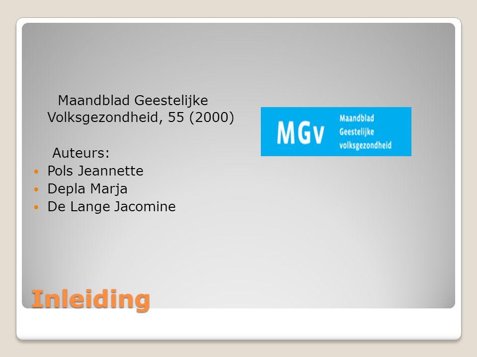 Inleiding Maandblad Geestelijke Volksgezondheid, 55 (2000) Auteurs:  Pols Jeannette  Depla Marja  De Lange Jacomine