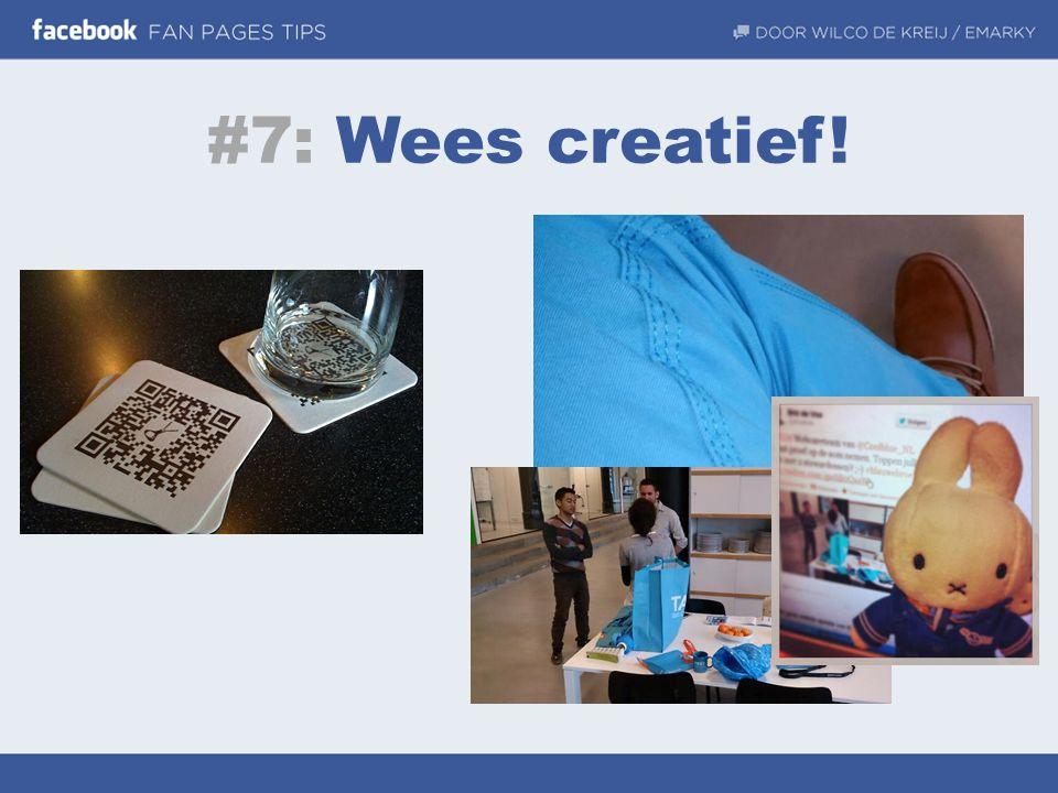 #7: Wees creatief!