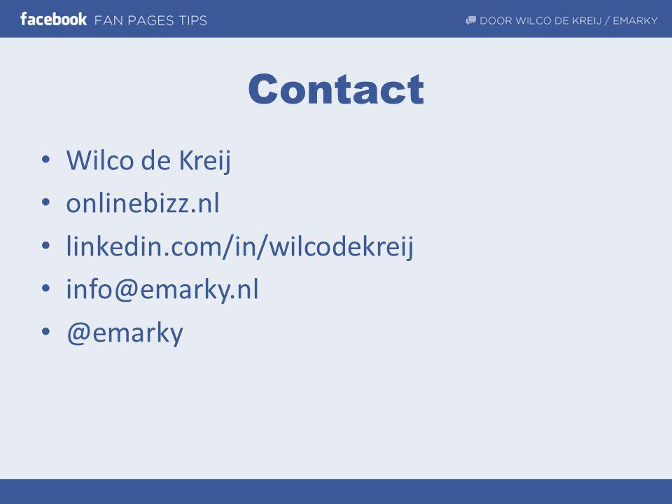 Contact • Wilco de Kreij • onlinebizz.nl • linkedin.com/in/wilcodekreij • info@emarky.nl • @emarky
