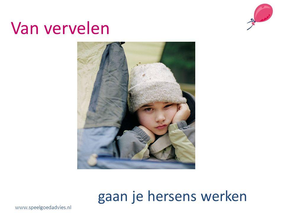 Van vervelen gaan je hersens werken www.speelgoedadvies.nl