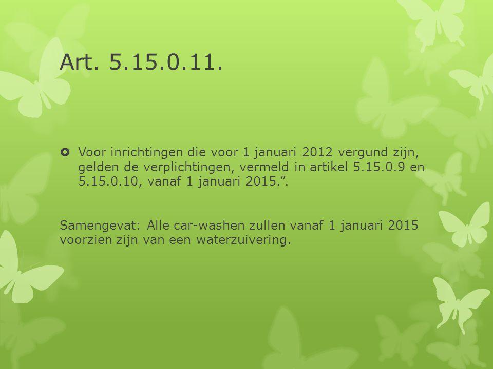 Art. 5.15.0.11.  Voor inrichtingen die voor 1 januari 2012 vergund zijn, gelden de verplichtingen, vermeld in artikel 5.15.0.9 en 5.15.0.10, vanaf 1