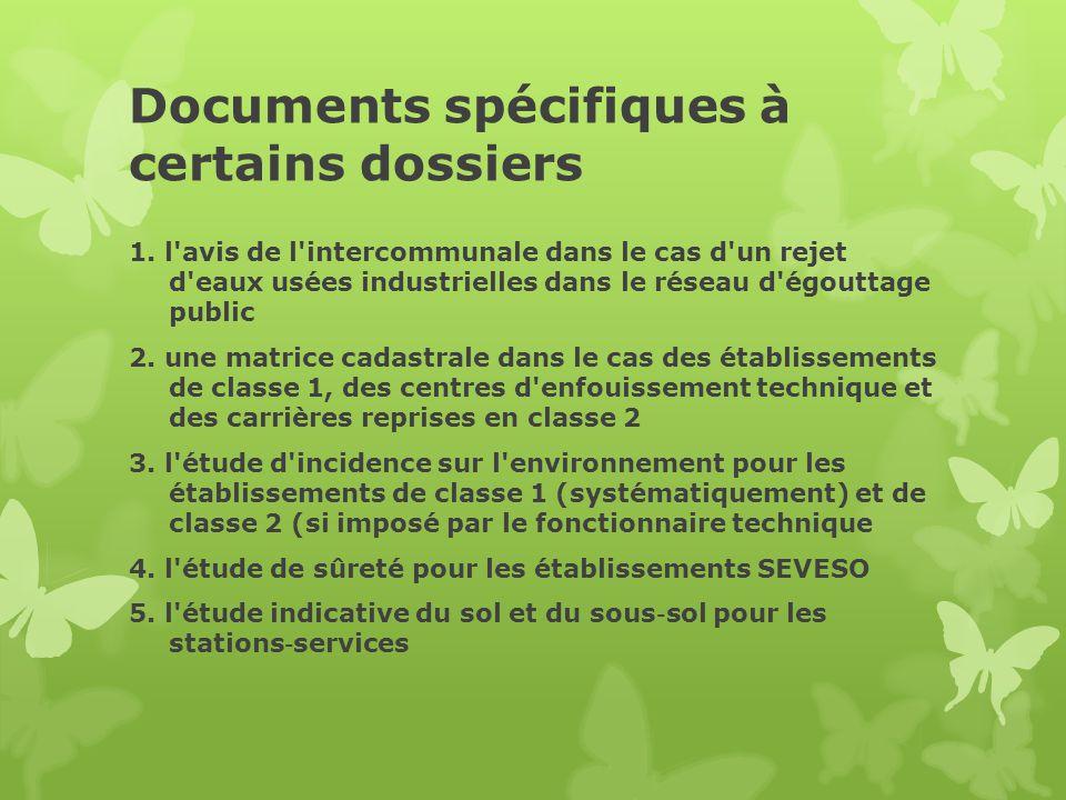 Documents spécifiques à certains dossiers 1. l'avis de l'intercommunale dans le cas d'un rejet d'eaux usées industrielles dans le réseau d'égouttage p