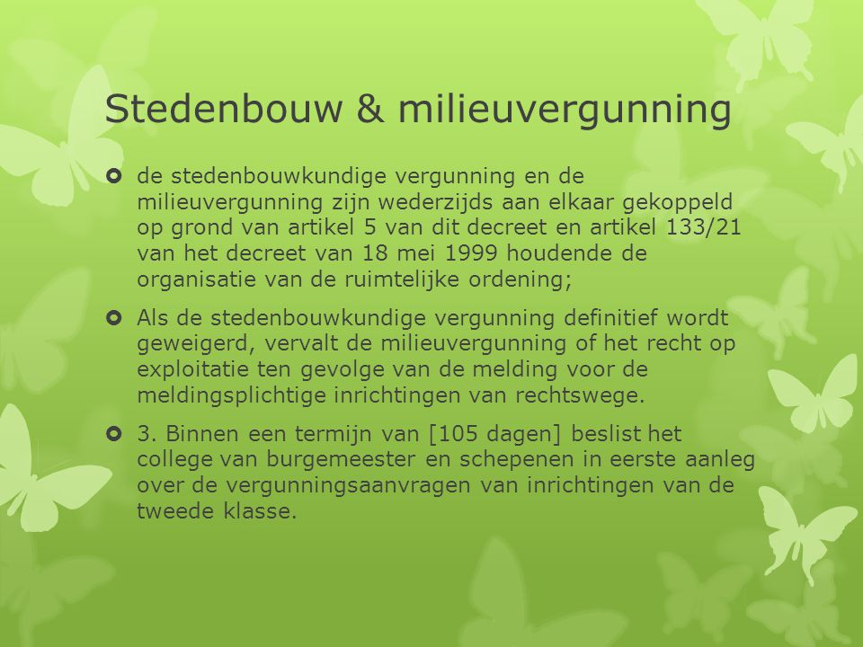 Belangrijk binnen milieuvergunning  Art.18. § 1.