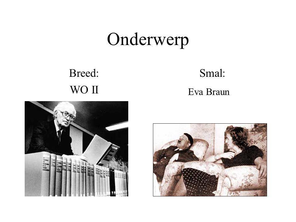 Onderwerp Breed: WO II Smal: Eva Braun