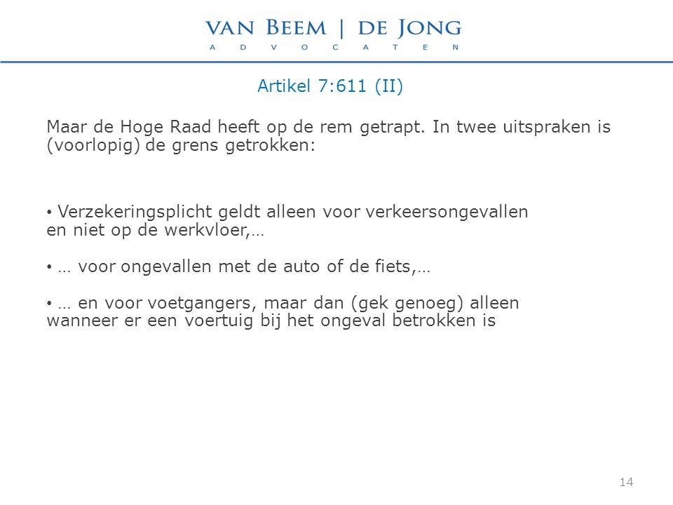 Artikel 7:611 (II) 14 Maar de Hoge Raad heeft op de rem getrapt.