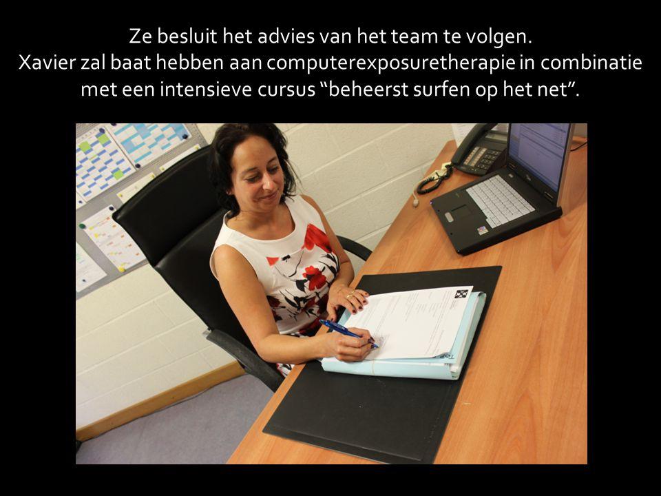Ze besluit het advies van het team te volgen.
