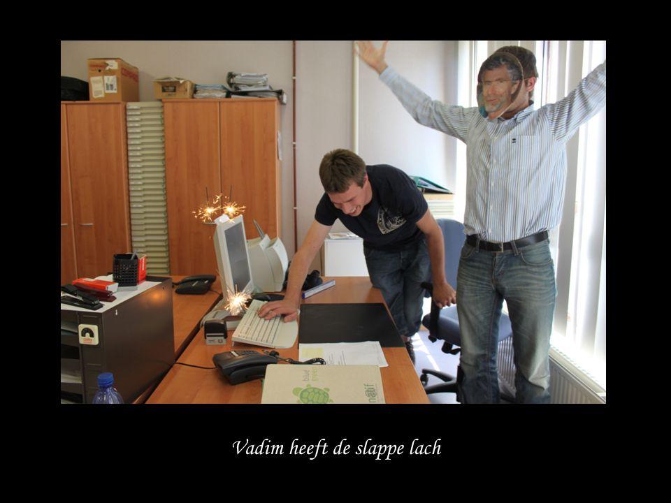 Vadim heeft de slappe lach