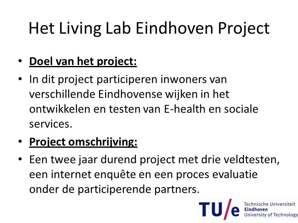 Het Living Lab Eindhoven Project • Doel van het project: • In dit project participeren inwoners van verschillende Eindhovense wijken in het ontwikkele