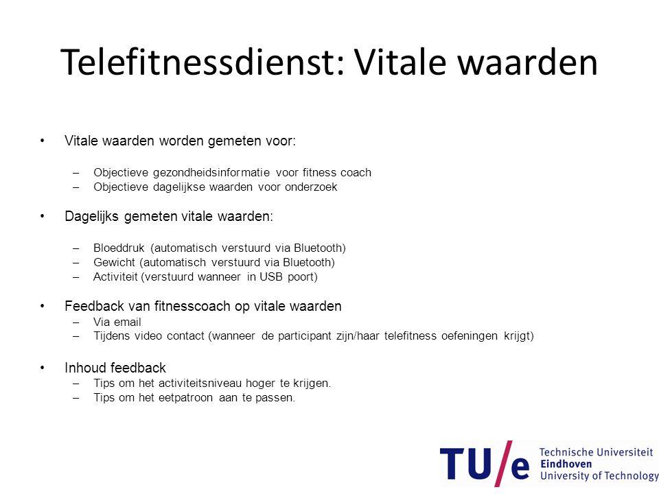 Telefitnessdienst: Vitale waarden •Vitale waarden worden gemeten voor: –Objectieve gezondheidsinformatie voor fitness coach –Objectieve dagelijkse waa