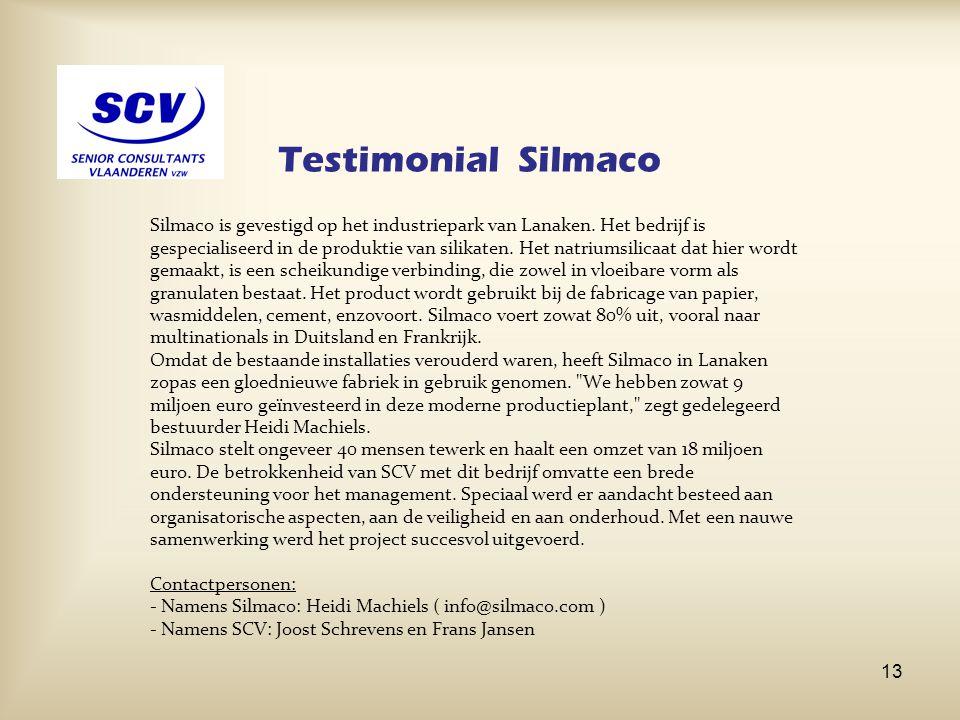 Testimonial Silmaco Silmaco is gevestigd op het industriepark van Lanaken. Het bedrijf is gespecialiseerd in de produktie van silikaten. Het natriumsi