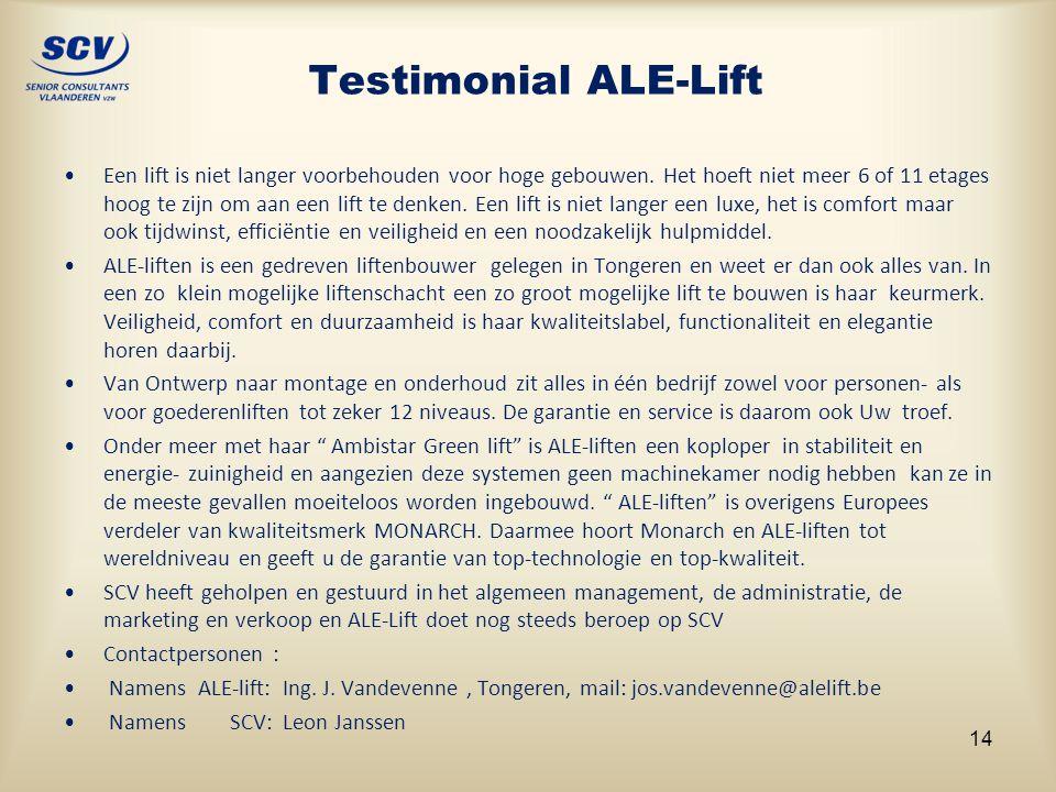 Testimonial ALE-Lift •Een lift is niet langer voorbehouden voor hoge gebouwen. Het hoeft niet meer 6 of 11 etages hoog te zijn om aan een lift te denk