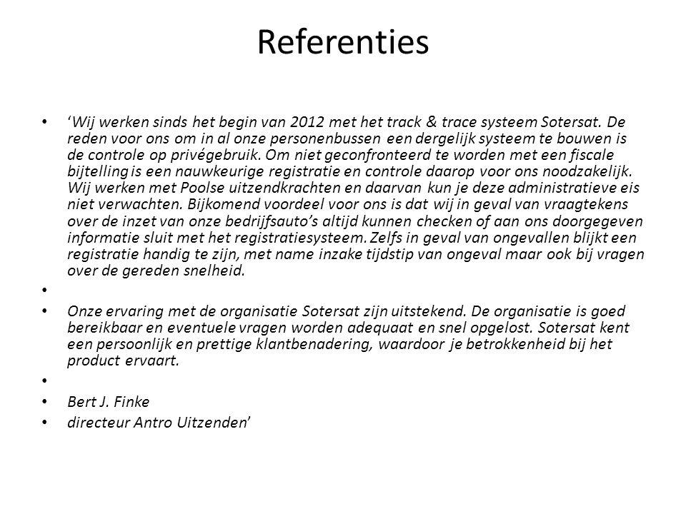 Referenties • 'Wij werken sinds het begin van 2012 met het track & trace systeem Sotersat. De reden voor ons om in al onze personenbussen een dergelij