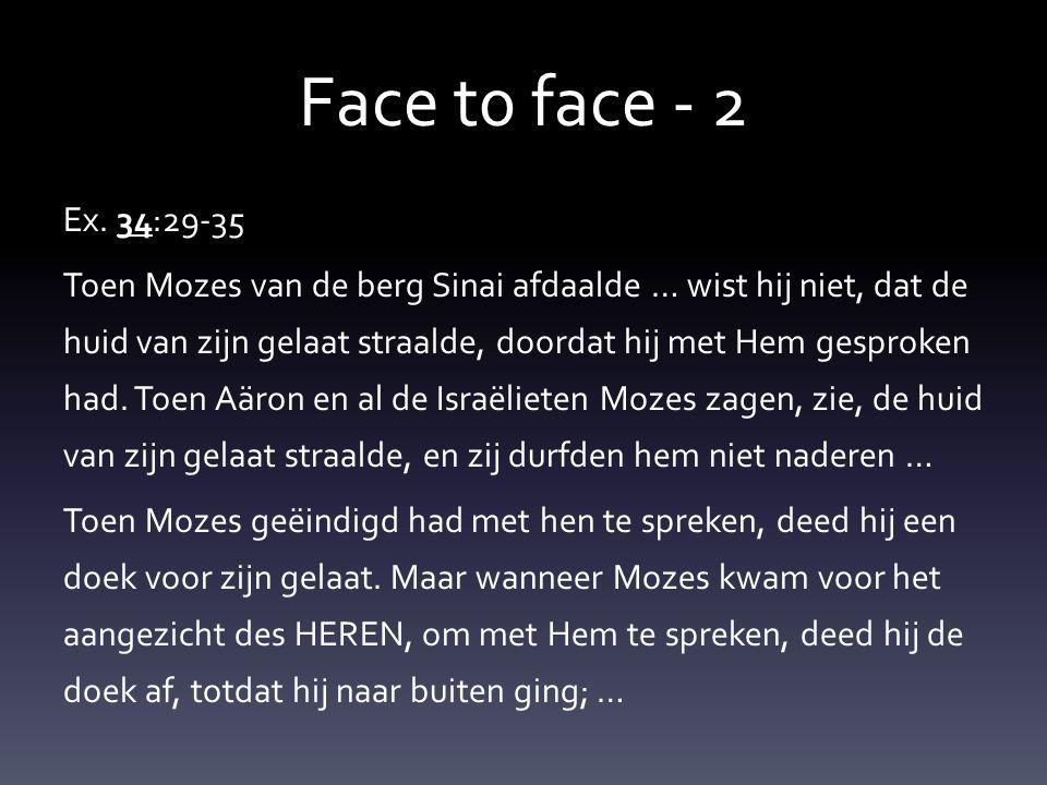 Face t0 face - 2 Hoe haalt iemand het in zijn hoofd om te naderen.