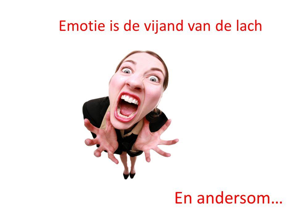 Emotie is de vijand van de lach En andersom…
