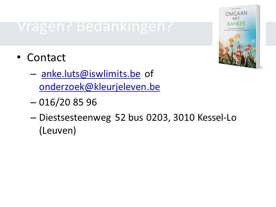 Vragen? Bedankingen? • Contact – anke.luts@iswlimits.be of onderzoek@kleurjeleven.beanke.luts@iswlimits.be onderzoek@kleurjeleven.be – 016/20 85 96 –