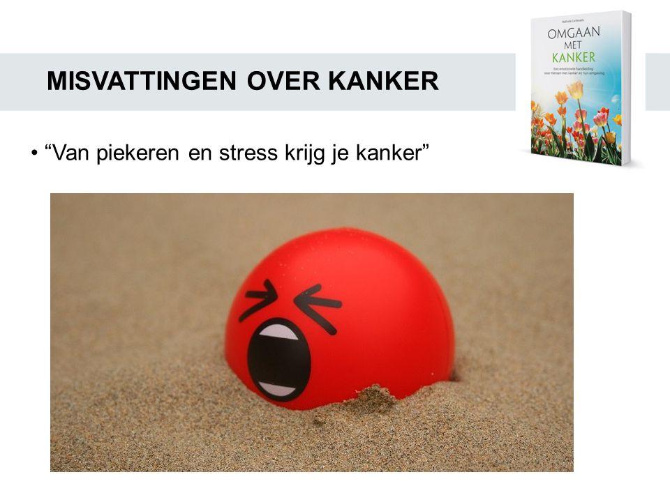 """MISVATTINGEN OVER KANKER • """"Van piekeren en stress krijg je kanker"""""""