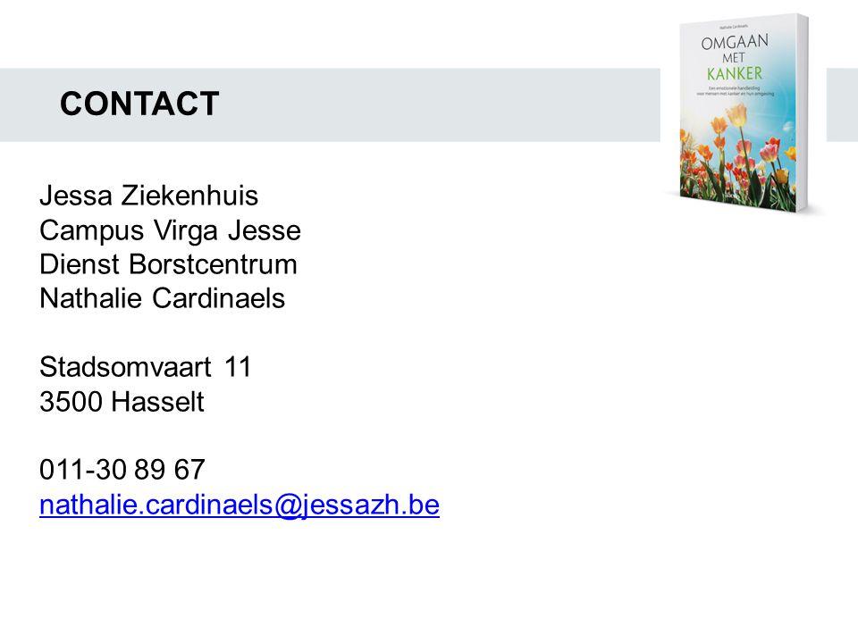 CONTACT Jessa Ziekenhuis Campus Virga Jesse Dienst Borstcentrum Nathalie Cardinaels Stadsomvaart 11 3500 Hasselt 011-30 89 67 nathalie.cardinaels@jess