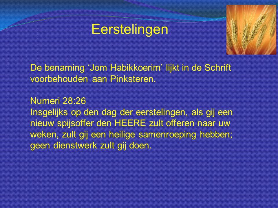 De benaming 'Jom Habikkoerim' lijkt in de Schrift voorbehouden aan Pinksteren. Numeri 28:26 Insgelijks op den dag der eerstelingen, als gij een nieuw