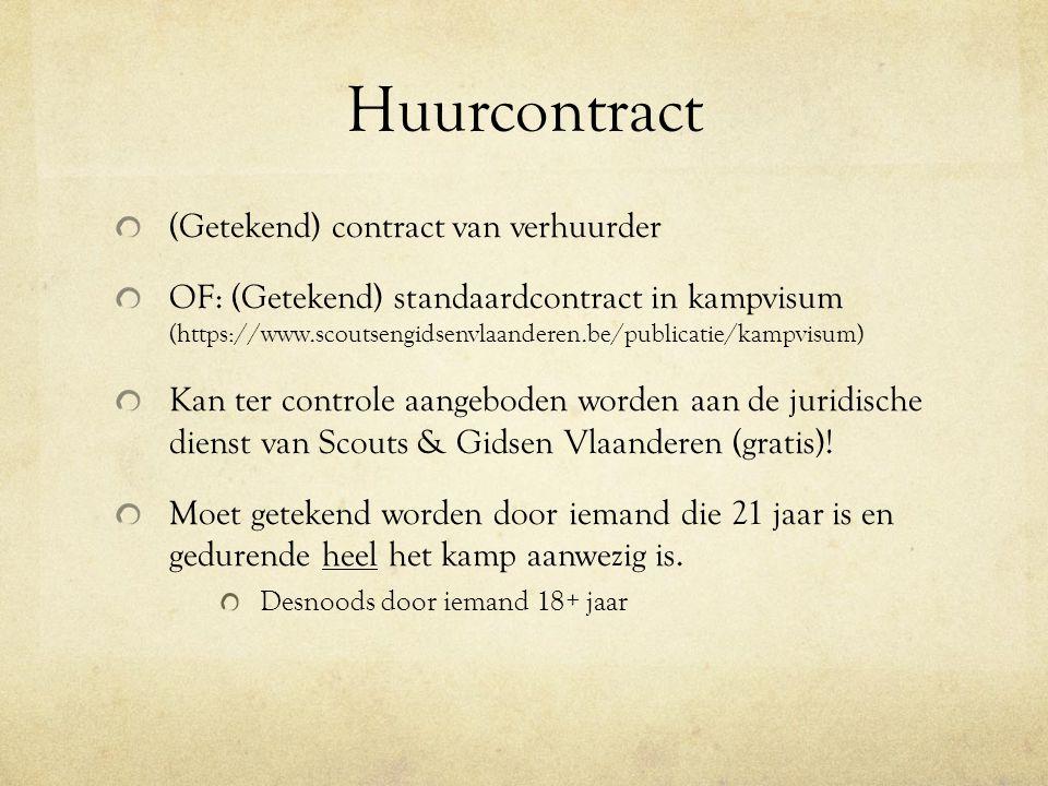Huurcontract (Getekend) contract van verhuurder OF: (Getekend) standaardcontract in kampvisum (https://www.scoutsengidsenvlaanderen.be/publicatie/kampvisum) Kan ter controle aangeboden worden aan de juridische dienst van Scouts & Gidsen Vlaanderen (gratis).