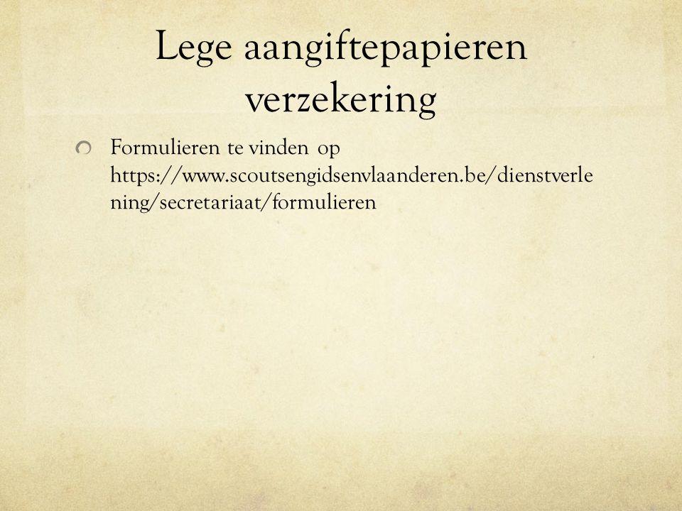 Lege aangiftepapieren verzekering Formulieren te vinden op https://www.scoutsengidsenvlaanderen.be/dienstverle ning/secretariaat/formulieren